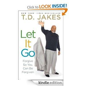 Let It Go Forgive So You Can Be Forgiven Kindle Edition