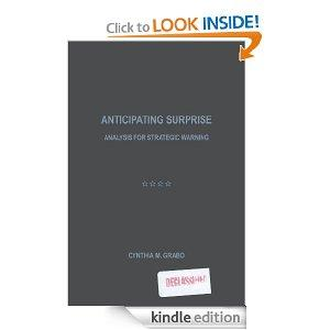 Anticipating Surprise Analysis For Strategic Warning Kindle Edition