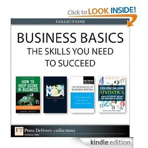 Business Basics The Skills You Need To Succeed Collection Kindle Edition