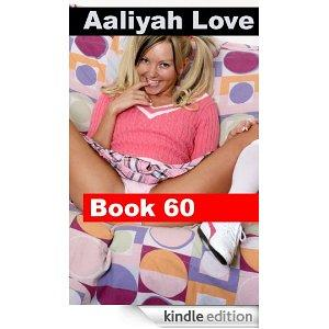 Aaliyah Love Book 60 Good Girl  Gone Bad Aaliyah Love  From Nude Model To Porn Star Kindle Edition