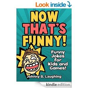 Books For Kids Now Thats Funny Funny Jokes For Kids Jokes For Kids  Games  Puzzles  Kids Jokes  Jokes For Children Kindle Edition